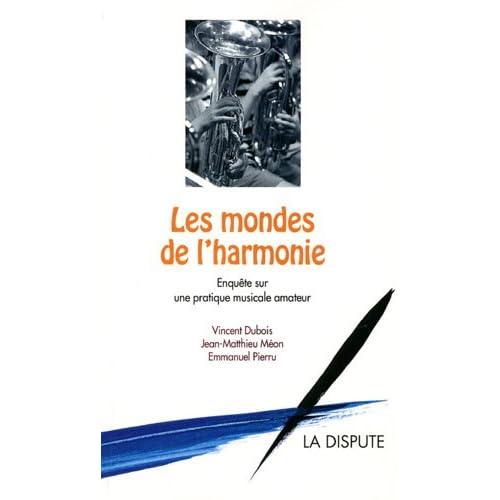 Les mondes de l'harmonie : Enquête sur une pratique musicale amateur