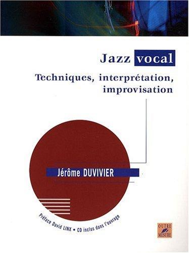 Jazz vocal : techniques, interprétation, improvisation | Duvivier, Jérôme