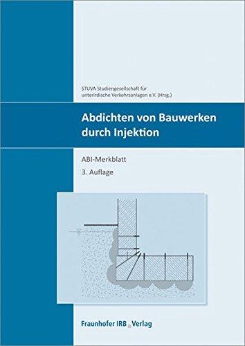 Abdichten von Bauwerken durch Injektion: ABI-Merkblatt.