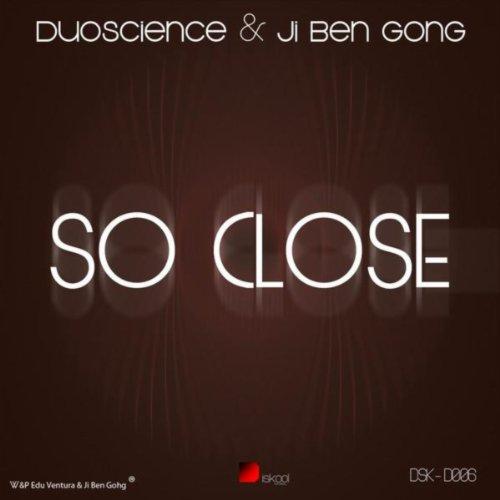 So Close (Duoscience VIP)