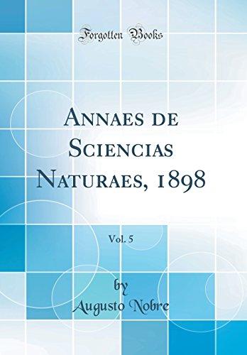 Annaes de Sciencias Naturaes, 1898, Vol. 5 (Classic Reprint)
