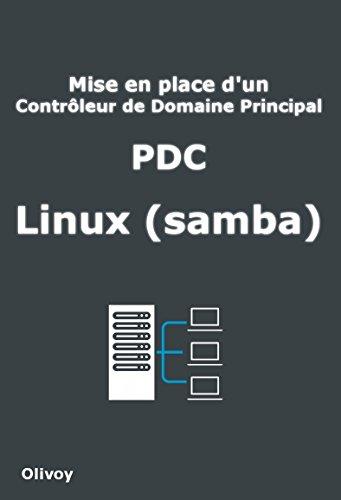 Mise en place d'un Contrôleur de Domaine Principal PDC Linux (samba) par Olivoy