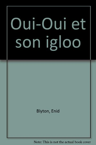 Oui Oui Oui Oui Et Son Igloo [Pdf/ePub] eBook