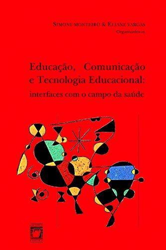 Educação, comunicação e tecnologia educacional: interfaces com o campo da saúde (Portuguese Edition) book cover