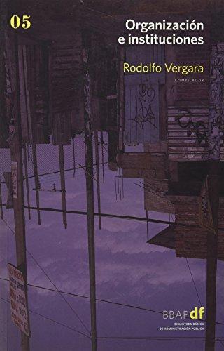 Organizacion e instituciones / Organization and institutions por Rodolfo Vergara