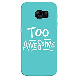 Too Awesome Galaxy S7 Case