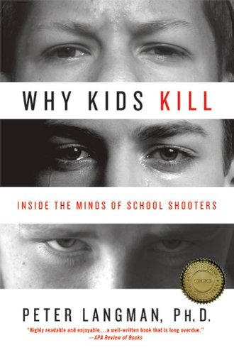 Why Kids Kill: Inside the Minds of School Shooters (English Edition) de [