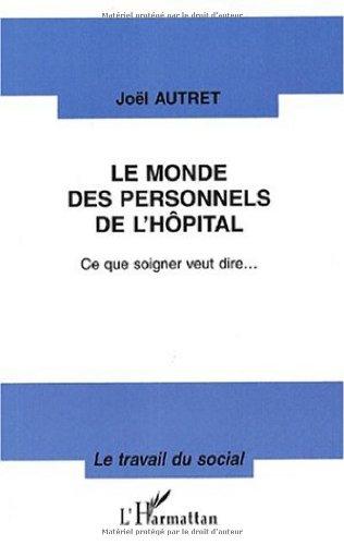 Le monde des personnels de l'hôpital par Joël Autret