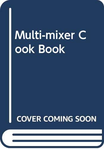 Multi-mixer Cook Book