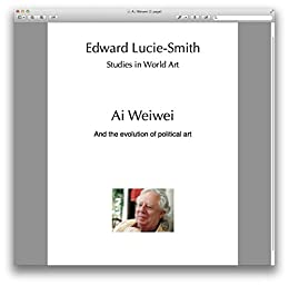 Ai Weiwei: And the evolution of political art (Studies in World Art Book 90) by [Lucie-Smith, Edward]