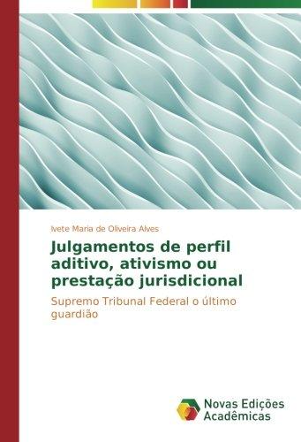 julgamentos-de-perfil-aditivo-ativismo-ou-prestacao-jurisdicional-supremo-tribunal-federal-o-ultimo-