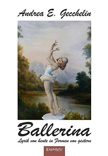 Ballerina: Lyrik von heute in Formen von gestern