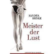 Meister der Lust: Erotischer Roman