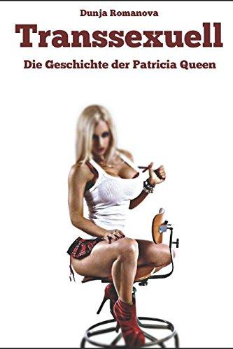 Transsexuell: Die Geschichte der Patricia Queen