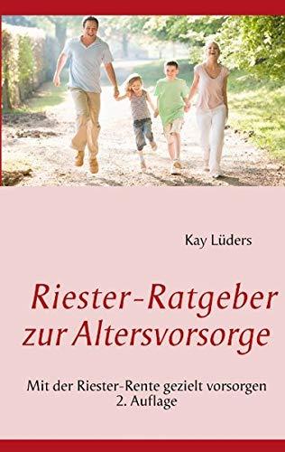 Riester-Ratgeber zur Altersvorsorge: Mit der Riester-Rente gezielt vorsorgen