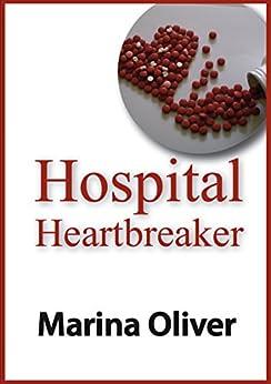 Hospital Heartbreaker by [Oliver, Marina]