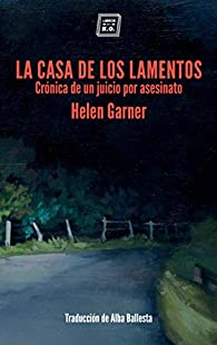La casa de los lamentos: Crónica de un juicio por asesinato par Helen Garnier