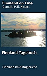 Finnland-Tagebuch: Finnland im Alltag erlebt