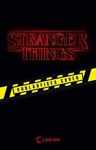 Preisvergleich Produktbild Stranger Things - Der offizielle Roman zur Netflix-Sensation