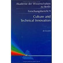 Culture and Technical Innovation: A Cross-Cultural Analysis and Policy Recommendations (Akademie der Wissenschaften zu Berlin. Forschungsberichte, Band 9)