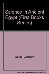 Science in Ancient Egypt (First Books Series) by Geraldine Woods (1988-03-05)