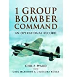 [(1 Group Bomber Command: An Operational Record)] [Author: Chris Ward] published on (October, 2014)