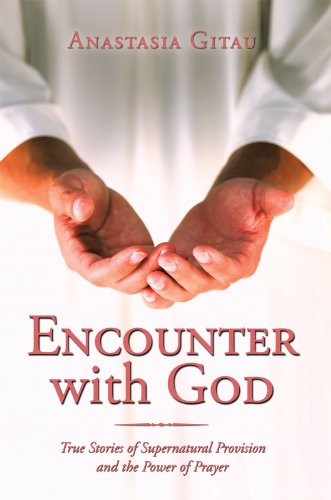Get Encounter with God: True Stories of Supernatural
