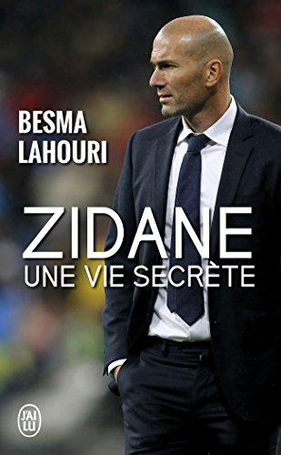 Zidane, une vie secrète par Besma Lahouri