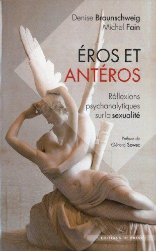 Eros et Antéros. Réflexions psychanalytiques sur la sexualité