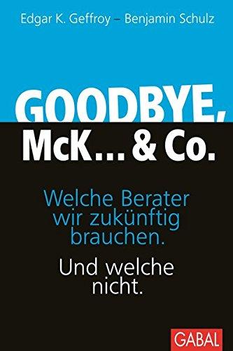goodbye-mck-co-welche-berater-wir-zukunftig-brauchen-und-welche-nicht-dein-business