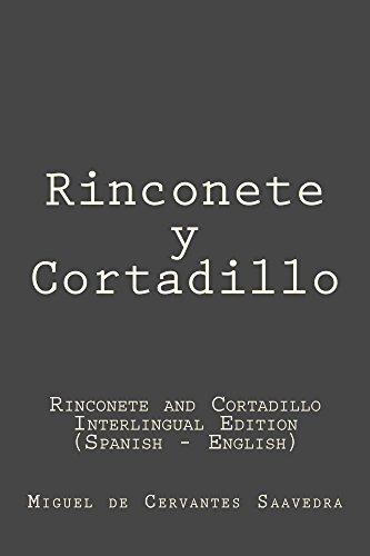 Rinconete y Cortadillo: Rinconete y Cortadillo (Rinconete and Cortadillo) : Interlingual Edition (Spanish - English)