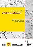 Ausbildung zum/zur Elektroniker/in / Ausbildung zum/zur Elektroniker/in: Werkzeuge, Geräte und Maschinen