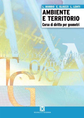 Ambiente e territorio. Corso di diritto per geometri Progetto Cinque. Per gli Ist. tecnici
