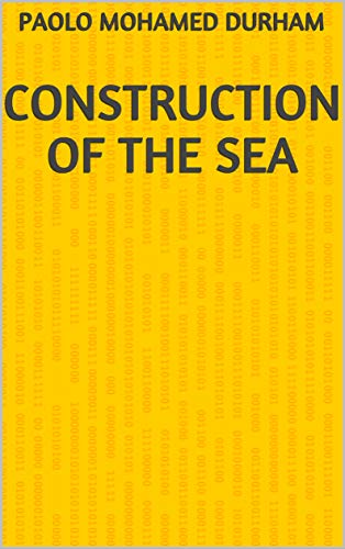 Construction Of The Sea (Finnish Edition) por Paolo Mohamed Durham