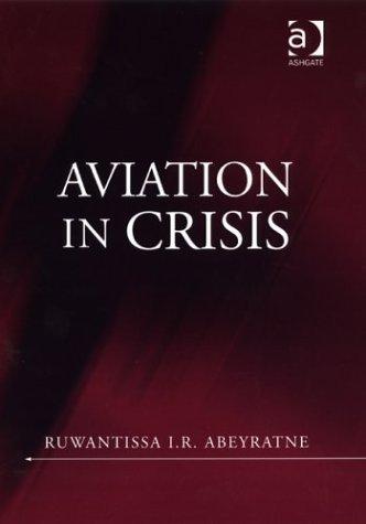 Aviation in Crisis by Ruwantissa I. R. Abeyratne (2003-12-28)