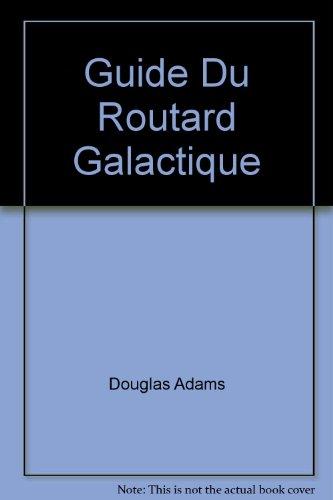 Guide du routard galactique (Pres Fut Gd Dif) - Douglas Pres