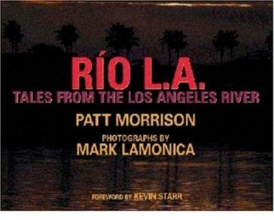 [(Rio L.A. : Tales from the Los Angeles River)] [By (author) Patt Morrison ] published on (January, 2002)