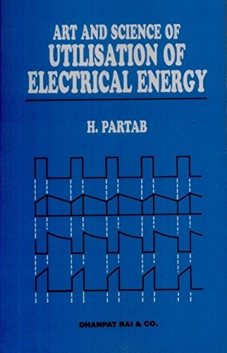 Art and Science of Utilization of Electrical Energy (Dhanpat Rai & Co.)