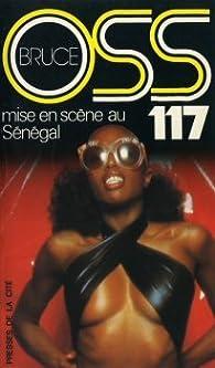 OSS 117 : Mise en scène au Sénégal par Josette Bruce