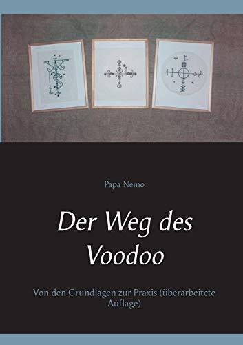 Der Weg des Voodoo: Von den Grundlagen zur Praxis (überarbeitete Auflage)