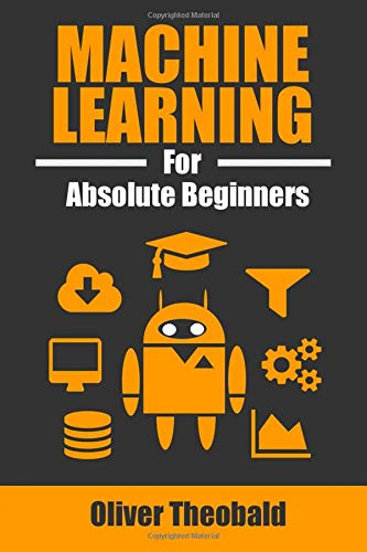 Machine Learning for Absolute Beginners: A Plain English Introduction par Oliver Theobald