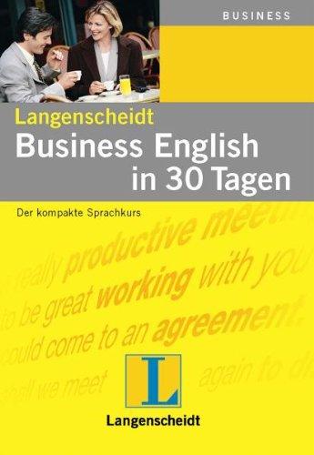Langenscheidt Business English in 30 Tagen: Der kompakte Sprachkurs