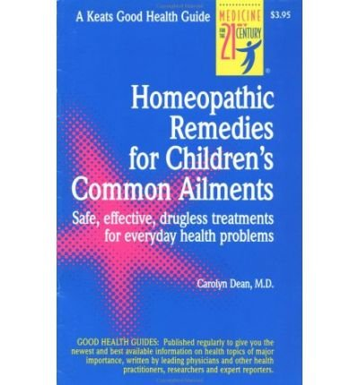 [(Homeopathic Remedies for 100 Children's Common Ailments: Safe, Effective, Drugless Treatments for Everyday Health Problems)] [Author: Carolyn Dean] published on (July, 1995)