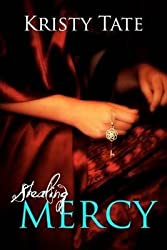[(Stealing Mercy)] [By (author) Kristy Tate] published on (September, 2011)