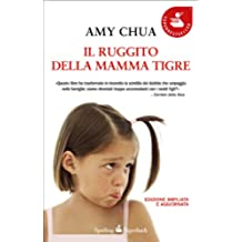 Il ruggito della mamma tigre (Saggi) (Italian Edition)