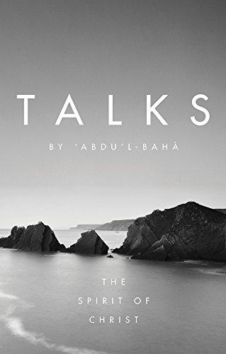 Talks by 'Abdu'l-Baha: The Spirit of Christ