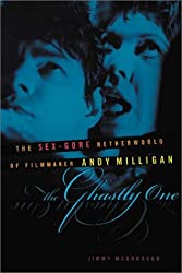 The Ghastly One: The Sex-Gore Netherworld of Filmmaker Andy Miligan by Jimmy McDonough (2001-10-01)