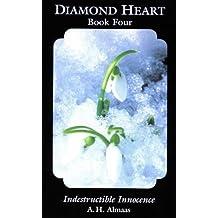 Diamond Heart: Indestructible Innocence Bk.4 by A.H. Almaas (1997-12-31)