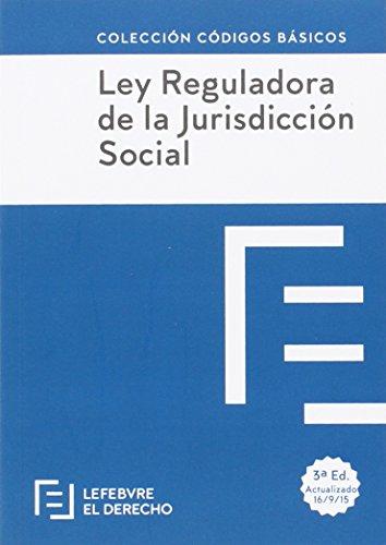 Ley Reguladora De La Jurisdiccion Social - Edición 2 (Códigos Básicos) por Lefebvre-El Derecho