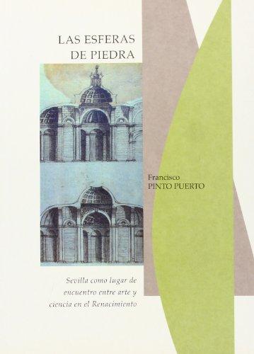 Esferas de piedra. Sevilla como lugar de encuentro entre Arte y Ciencia del Renacimiento, Las
